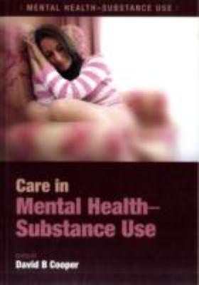 Care in Mental Health-Substance Use:  2011 edition cover