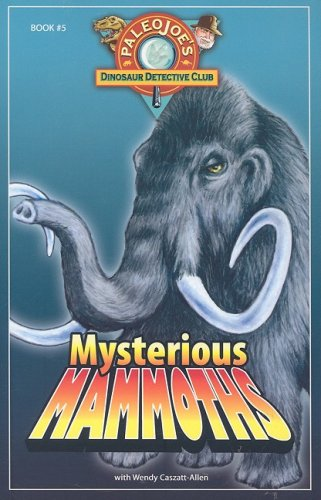 Mysterious Mammoths   2008 9781934133439 Front Cover