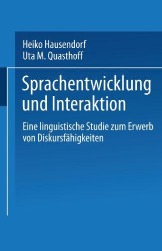 Sprachentwicklung Und Interaktion: Eine Linguistische Studie Zum Erwerb Von Diskursfähigkeiten  1996 edition cover