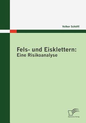 Fels- und Eisklettern Eine Risikoanalyse  2010 9783836684439 Front Cover
