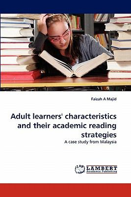 Adult Learners' Characteristics and Their Academic Reading Strategies N/A 9783838396439 Front Cover