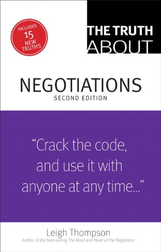 "Truth about Negotiations ""Crack the Code, and Use It with Anyone at Anytime ..."" 2nd 2014 edition cover"