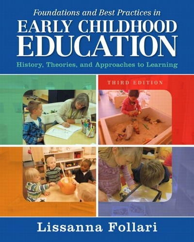Foundations and Best Practices in Early Childhood Education History, Theories, and Approaches to Learning 3rd 2015 edition cover