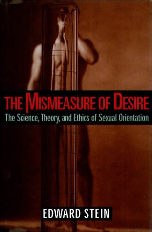 Mismeasure of Desire The Science, Theory, and Ethics of Sexual Orientation  2001 (Reprint) 9780195142440 Front Cover