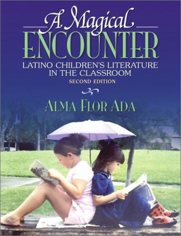 Magical Encounter Latino Children's Literature in the Classroom 2nd 2003 (Revised) edition cover