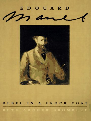 Edouard Manet Rebel in a Frock Coat Annual 9780226075440 Front Cover