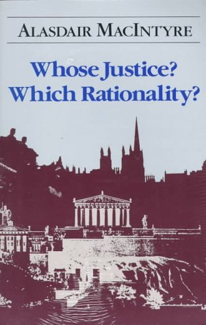 Whose Justice? Which Rationality?   1988 (Reprint) edition cover