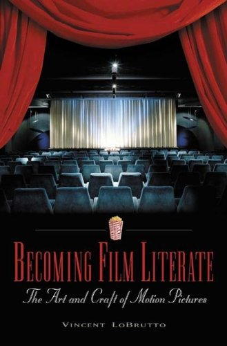 Becoming Film Literate The Art and Craft of Motion Pictures  2005 9780275981440 Front Cover