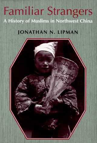 Familiar Strangers A History of Muslims in Northwest China  1997 edition cover