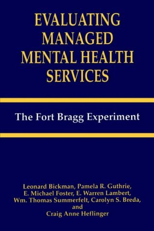 Evaluating Managed Mental Health Services The Fort Bragg Experiment  1995 9780306450440 Front Cover