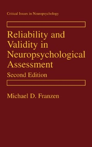 Reliability and Validity in Neuropsychological Assessment  2nd 2000 (Revised) 9780306463440 Front Cover