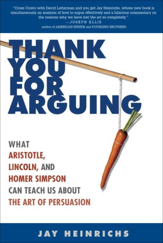 Thank You for Arguing What Aristotle, Lincoln, and Homer Simpson Can Teach Us about the Art of Persuasion  2007 edition cover