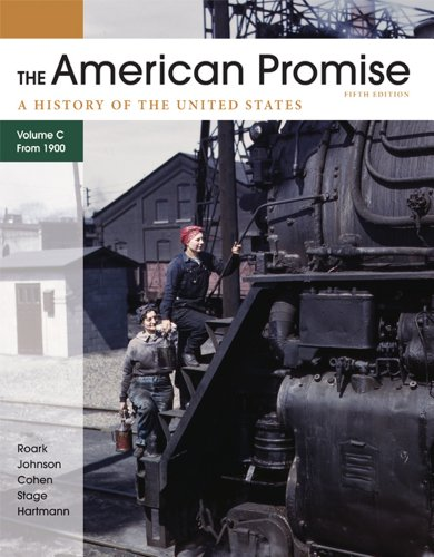 American Promise, Volume C A History of the United States: Since 1890 5th 2012 edition cover