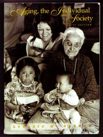 Aging, the Individual, and Society  6th 1996 9780314044440 Front Cover
