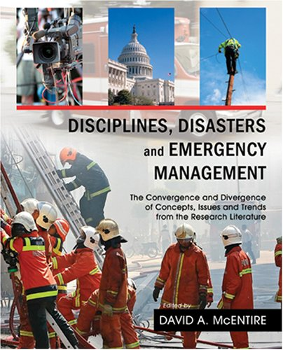 Disciplines, Disasters and Emergency Management : The Convergence and Divergence of Concepts, Issues and Trends from the Research Literature  2007 edition cover