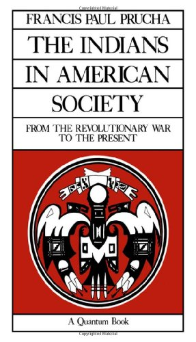 Indians in American Society From the Revolutionary War to the Present N/A edition cover