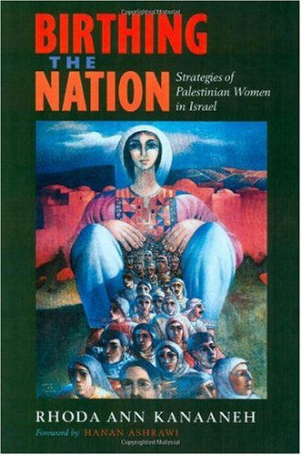 Birthin the Nation Strategies of Palestinian Women in Israel  2002 edition cover