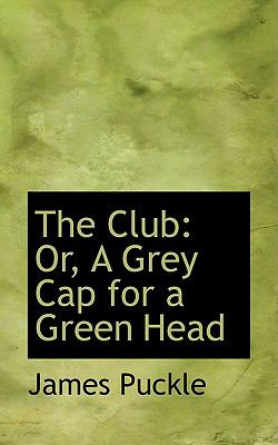 Club : Or, A Grey Cap for a Green Head  2008 edition cover
