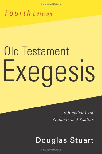 Old Testament Exegesis, Fourth Edition A Handbook for Students and Pastors 4th 2008 edition cover