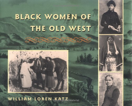 Black Women of the Old West   1995 9780689319440 Front Cover