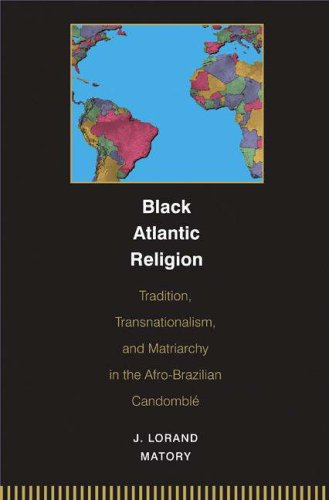 Black Atlantic Religion Tradition, Transnationalism, and Matriarchy in the Afro-Brazilian Candomble  2005 9780691059440 Front Cover
