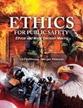 Ethics for Public Safety Ethical and Moral Decision Making Revised 9780757575440 Front Cover