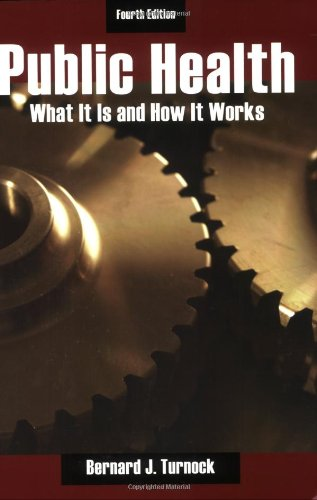 Public Health What It Is and How It Works 4th 2009 (Revised) edition cover