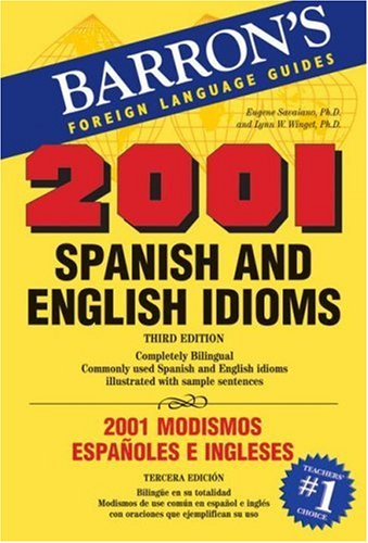 2001 Spanish and English Idioms 2001 Modismos Espa�oles e Ingleses 3rd 2008 (Revised) edition cover