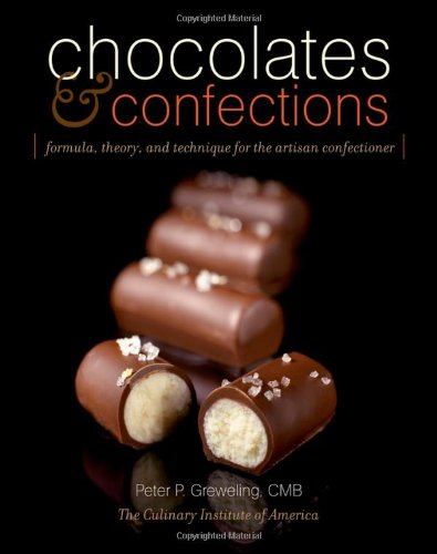 Chocolates and Confections Formula, Theory, and Technique for the Artisan Confectioner  2007 edition cover