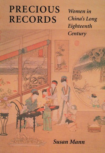 Precious Records Women in China's Long Eighteenth Century  1997 9780804727440 Front Cover
