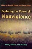 Exploring the Power of Nonviolence Peace, Politics, and Practice  2013 edition cover
