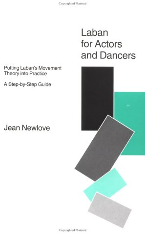 Laban for Actors and Dancers Putting Laban's Movement Theory into Practice: a Step-By-Step Guide  1993 9780878300440 Front Cover