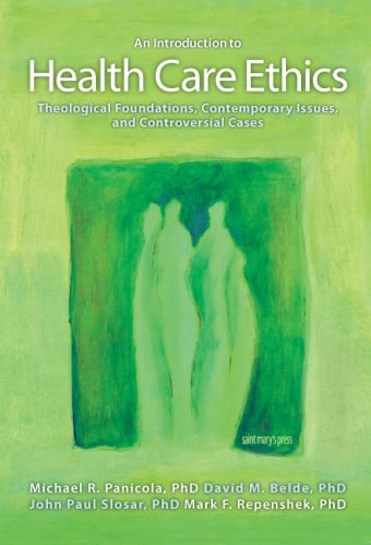 Introduction to Health Care Ethics Theological Foundations, Contemporary Issues, and Controversial Cases  2007 edition cover
