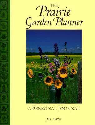 Prairie Garden Planner A Personal Journal N/A 9780889951440 Front Cover