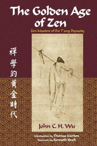Golden Age of Zen Zen Masters of the T'Ang Dynasty  2003 edition cover