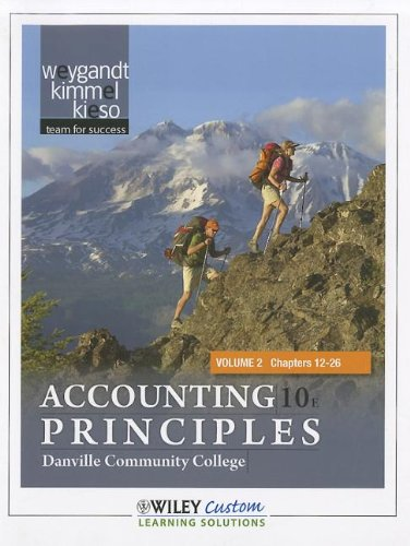Accounting Principles 10th Edition Volume 2 for Danville Coummuntiy College 10th 2011 9781118094440 Front Cover