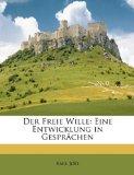 Freie Wille : Eine Entwicklung in Gesprächen N/A edition cover