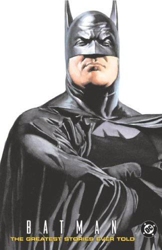 Batman The Greatest Stories Ever Told  2005 (Revised) edition cover