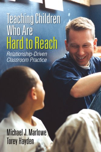 Teaching Children Who Are Hard to Reach Relationship-Driven Classroom Practice  2013 edition cover