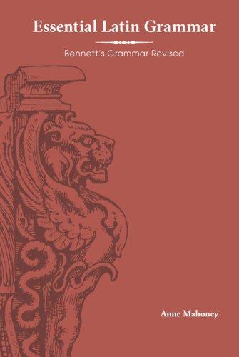 Essential Latin Grammar Bennett's Grammar Revised  2007 9781585102440 Front Cover