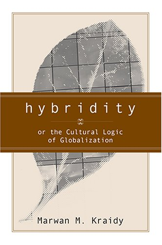 Hybridity Or the Cultural Logic of Globalization  2005 edition cover