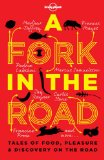 Fork in the Road Tales of Food, Pleasure and Discovery on the Road  2013 9781743218440 Front Cover