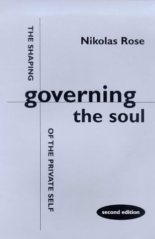 Governing the Soul The Shaping of the Private Self 2nd 1999 (Revised) edition cover