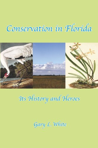 Conservation in Florida: Its History and Heroes Its History and Heroes N/A edition cover