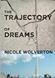 Trajectory of Dreams   2013 9781938463440 Front Cover