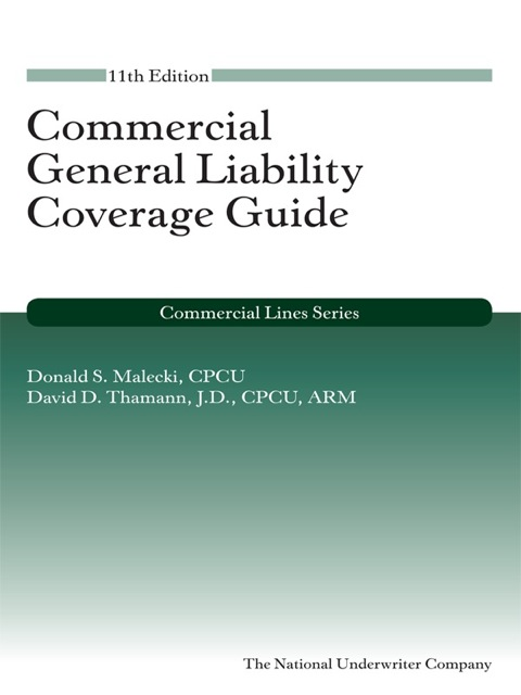 Commercial General Liability Coverage Guide 11th 9781941627440 Front Cover