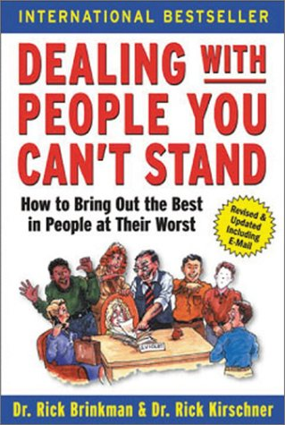 Dealing with People You Can't Stand How to Bring Out the Best in People at Their Worst 2nd 2002 (Revised) edition cover