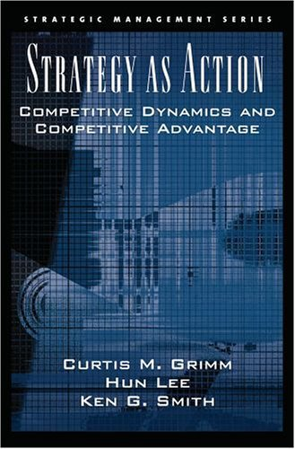 Strategy As Action Competitive Dynamics and Competitive Advantage  2005 edition cover