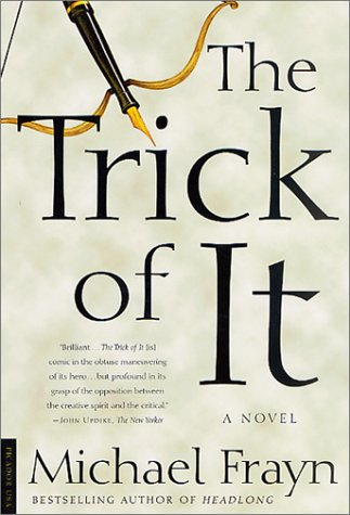 Trick of It A Novel  2002 9780312421441 Front Cover