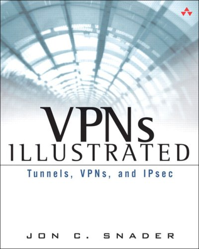 VPNs Illustrated Tunnels, VPNs, and IPsec  2006 edition cover